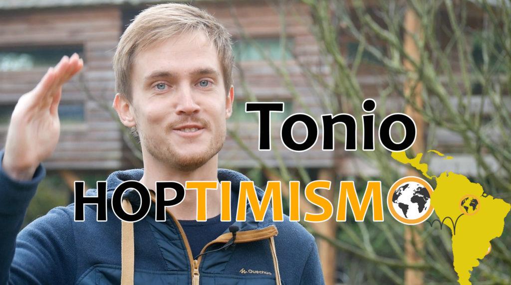Tonio – Hoptimisme pour un monde meilleur !